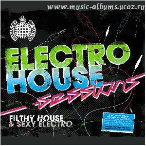 Ministry Of Sound / 2007 - Electro House Sessions